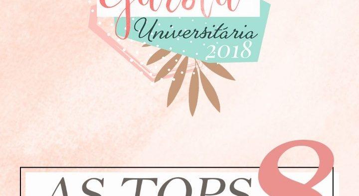 Sejam bem vindas TOP 8 do Garota Universitária 2018!